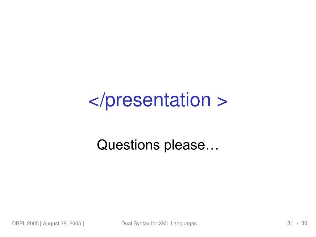 < presentation >