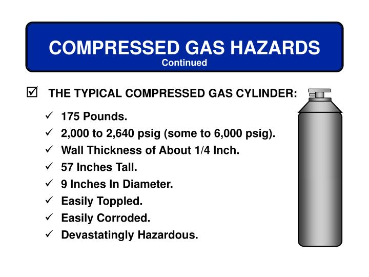 THE TYPICAL COMPRESSED GAS CYLINDER: