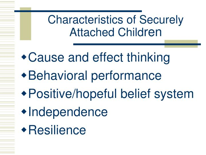 Characteristics of Securely Attached Child