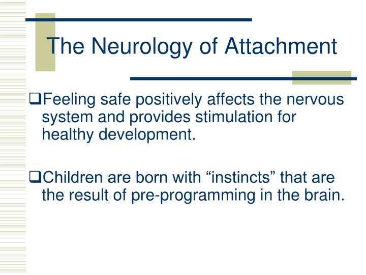 The Neurology of Attachment