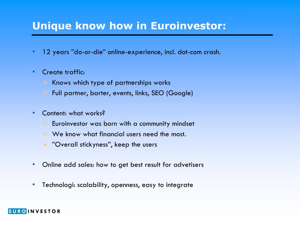 Unique know how in Euroinvestor: