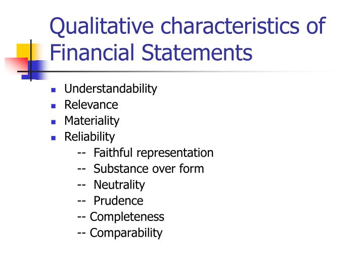 accounting users and characteristics of financial statement accounting essay In a financial statement includes balance sheet , the statement of changes of financial assumption , income statement and statement of maintained earnings  there are several users of this information : investors and their advisors , customers , trade creditors ,, labours , suppliers , employees , government and their agents and public.