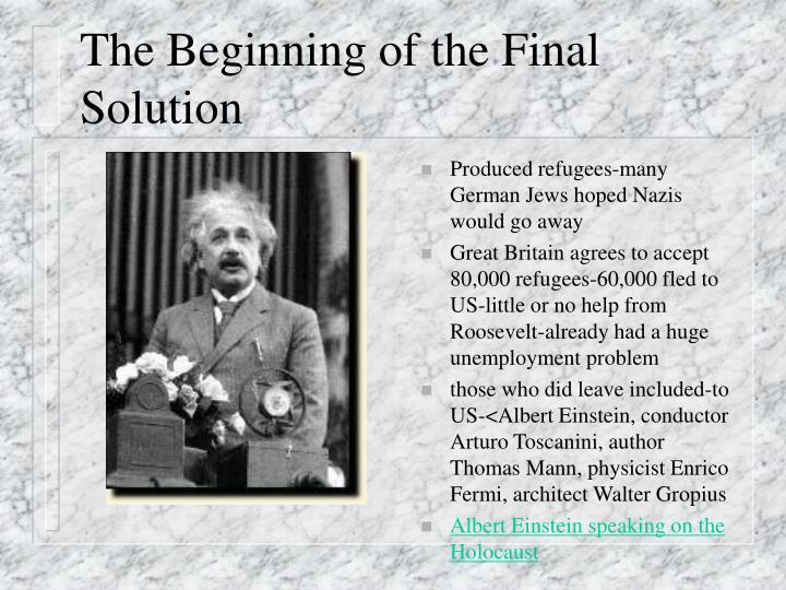 The Beginning of the Final Solution