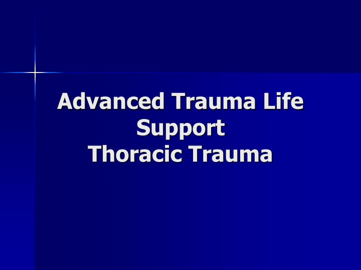 Advanced trauma life support thoracic trauma