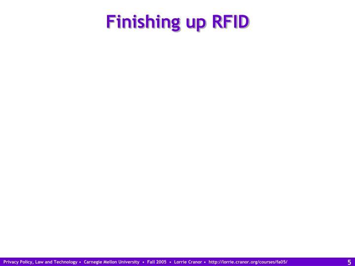 Finishing up RFID