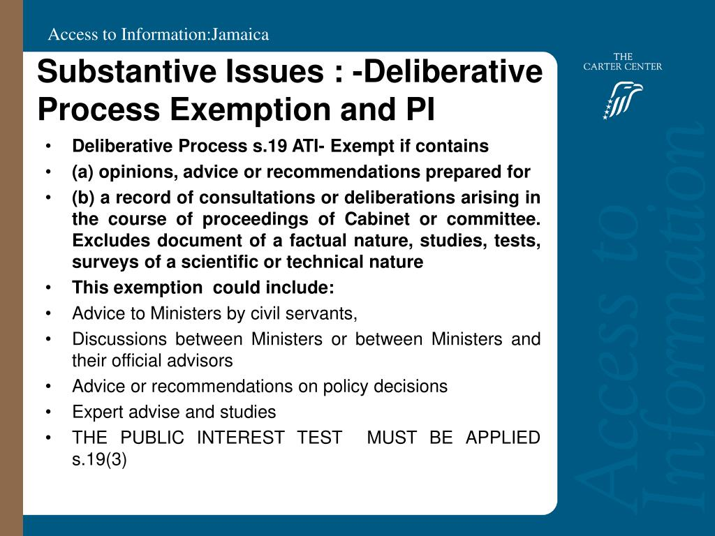 Substantive Issues : -Deliberative Process Exemption and PI