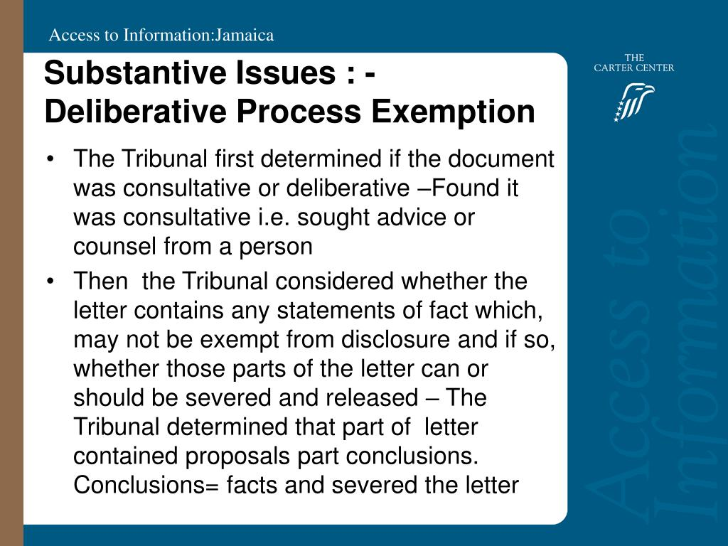 Substantive Issues : -Deliberative Process Exemption