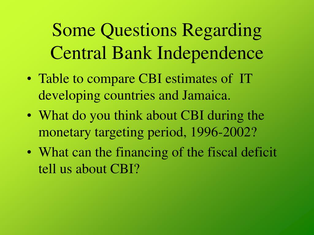 Some Questions Regarding Central Bank Independence