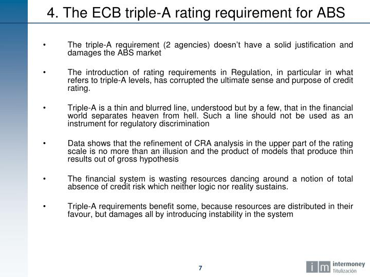 The triple-A requirement (2 agencies) doesn't have a solid justification and damages the ABS market