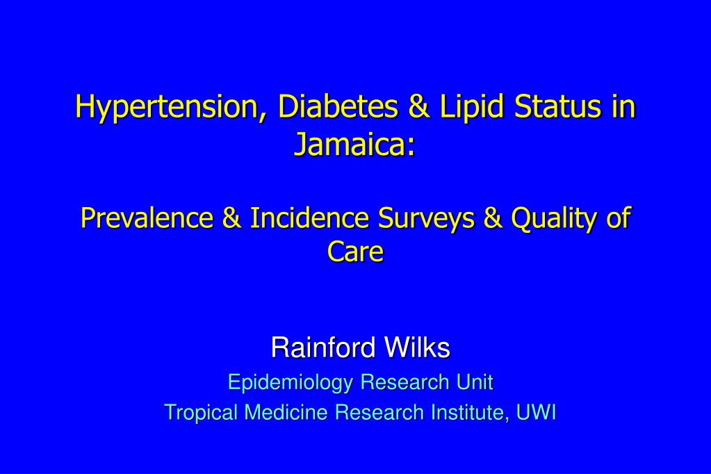 Hypertension, Diabetes & Lipid Status in Jamaica: