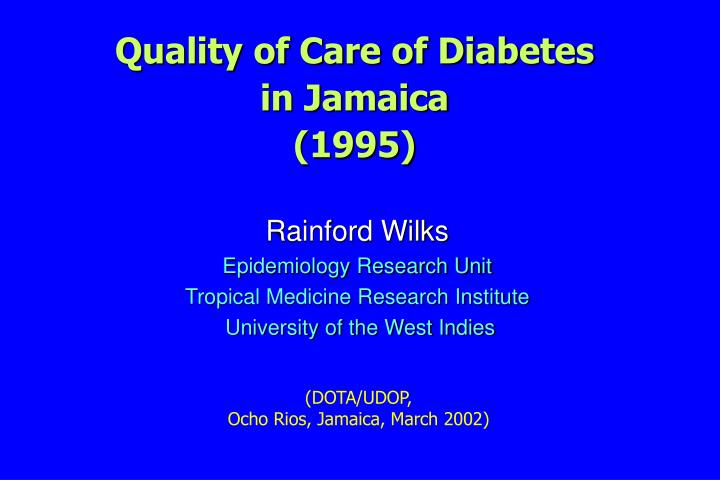 Quality of care of diabetes in jamaica 1995 l.jpg