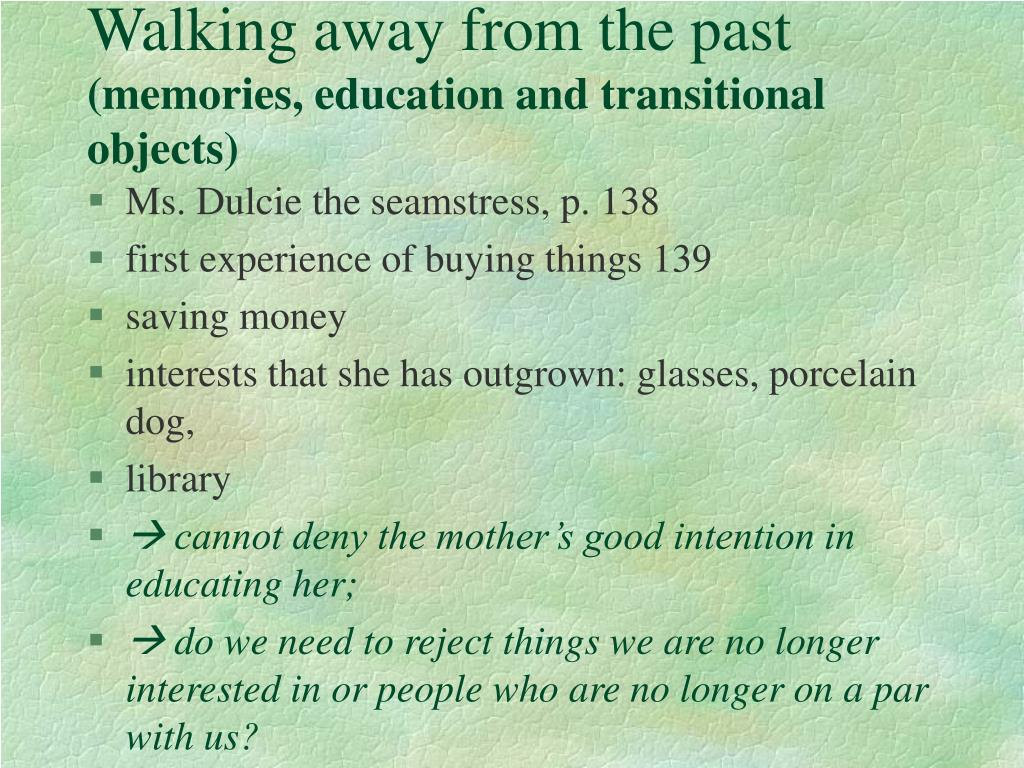 Walking away from the past