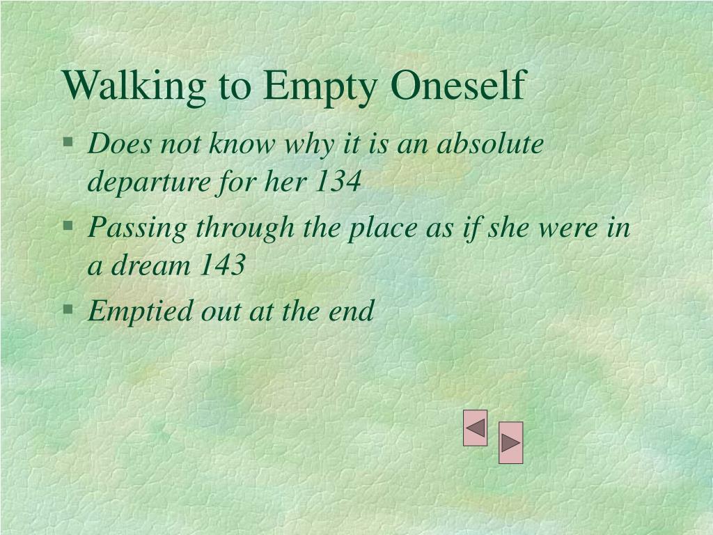 Walking to Empty Oneself