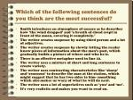 which of the following sentences do you think are the most successful