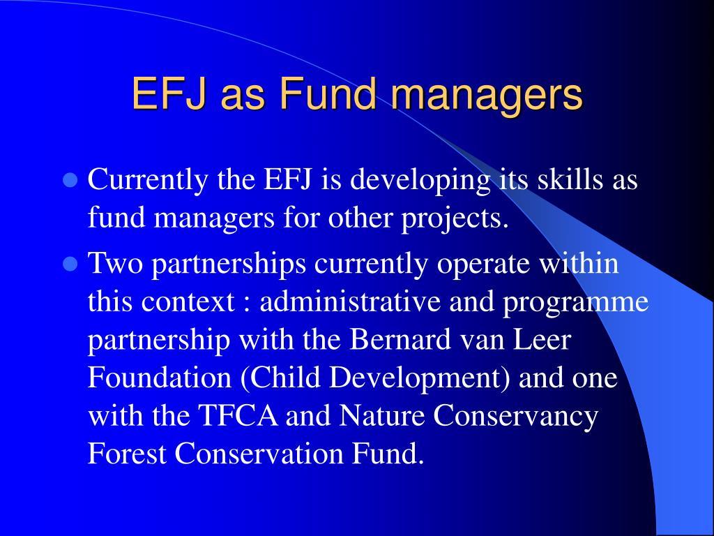 EFJ as Fund managers
