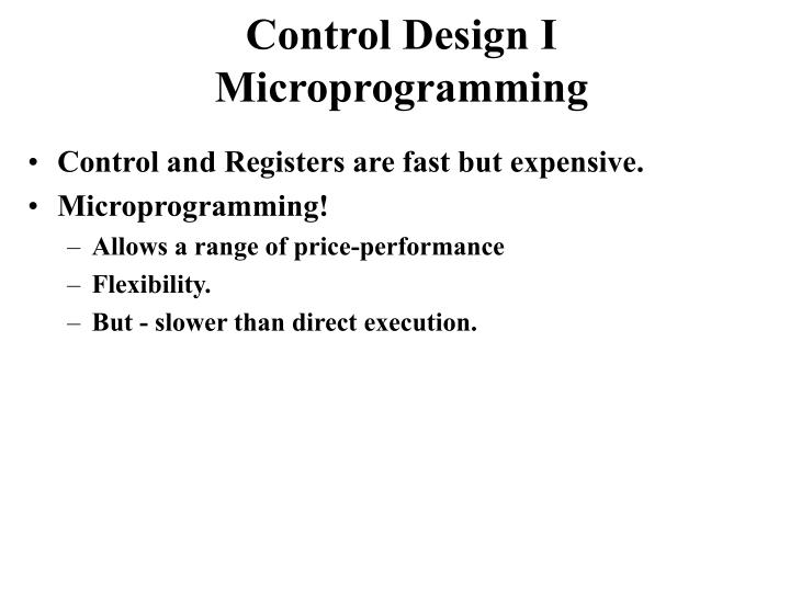 Control Design I Microprogramming