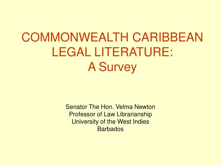 Commonwealth caribbean legal literature a survey