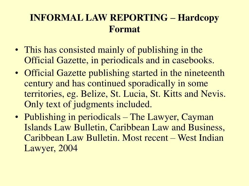 INFORMAL LAW REPORTING – Hardcopy Format