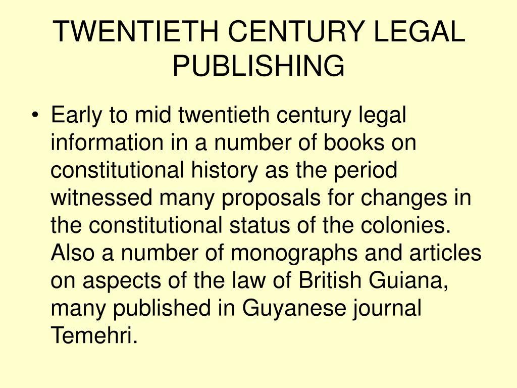 TWENTIETH CENTURY LEGAL PUBLISHING