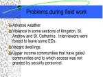 problems during field work