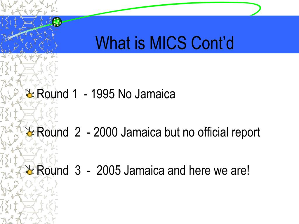 What is MICS Cont'd