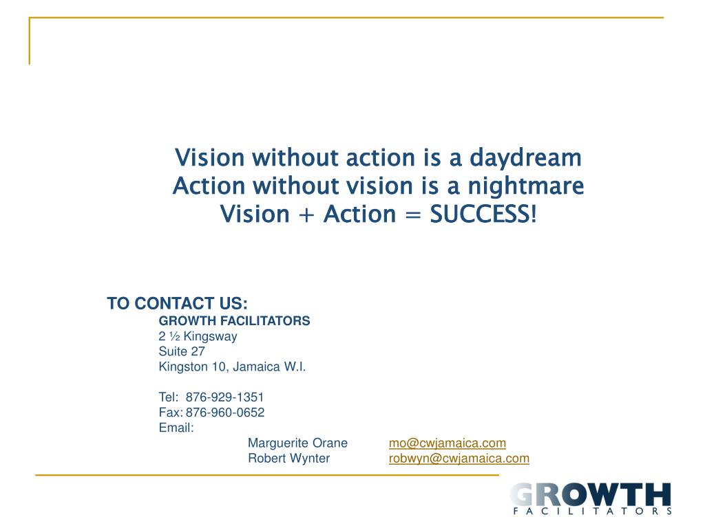 Vision without action is a daydream