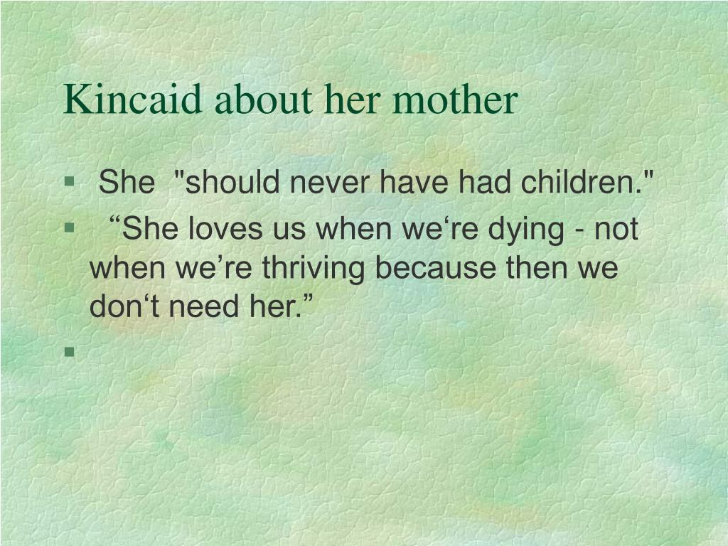 Kincaid about her mother
