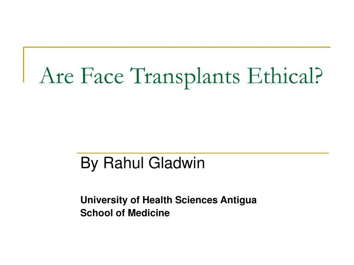 Are Face Transplants Ethical?