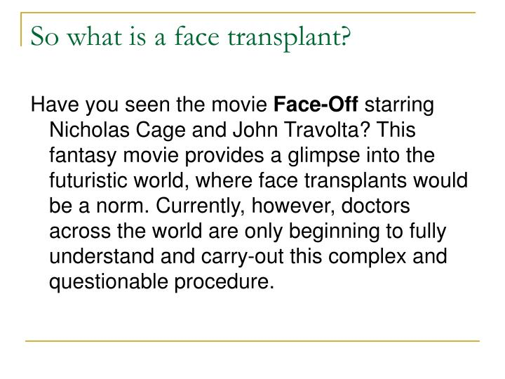 So what is a face transplant?