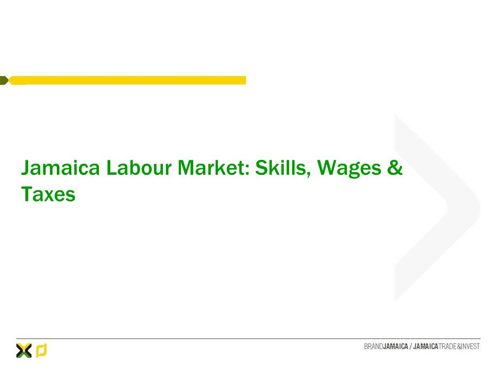 Jamaica Labour Market: Skills, Wages & Taxes