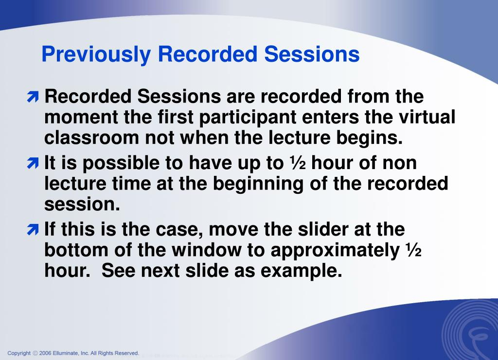 Previously Recorded Sessions