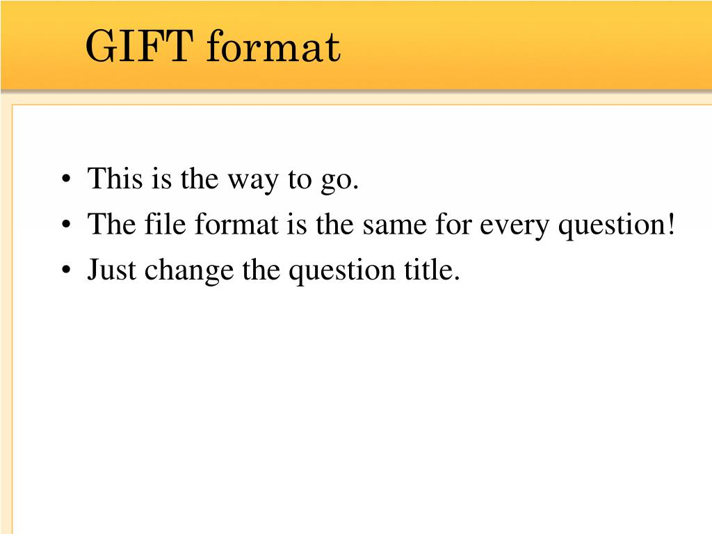 GIFT format