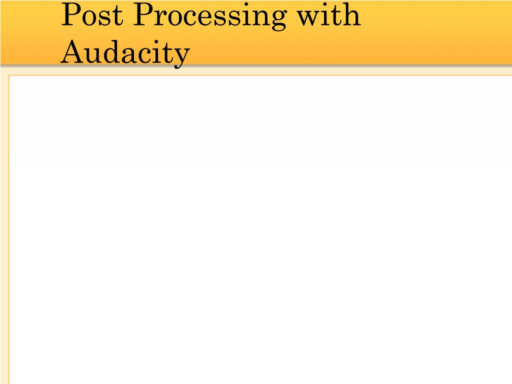 Post Processing with Audacity