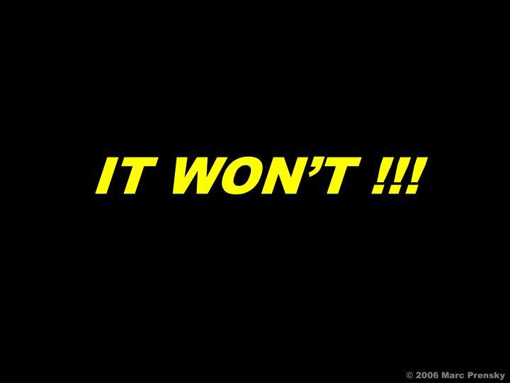 IT WON'T !!!