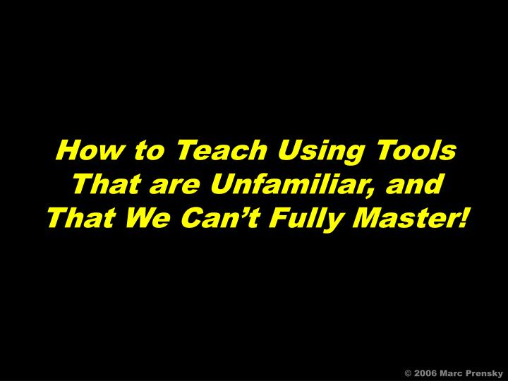 How to Teach Using Tools