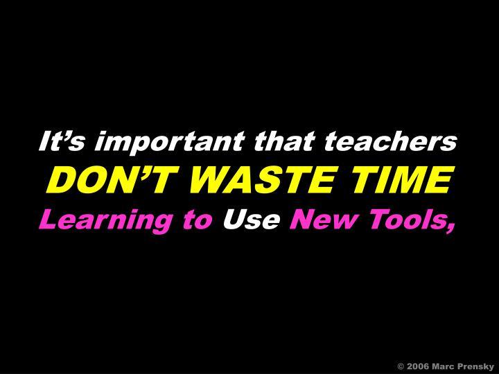 It's important that teachers