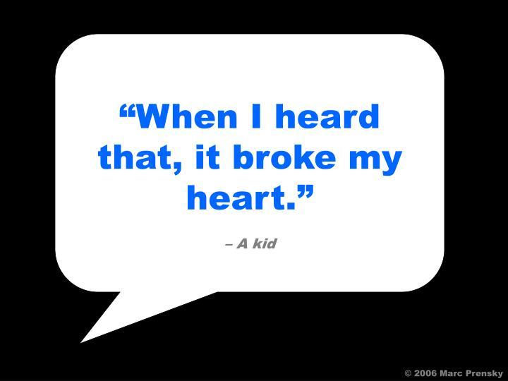 """""""When I heard that, it broke my heart."""""""