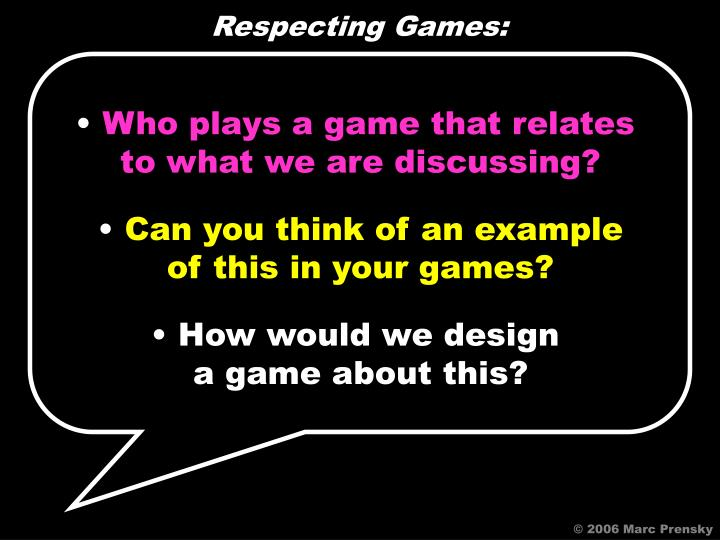 Respecting Games: