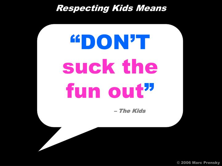 Respecting Kids Means