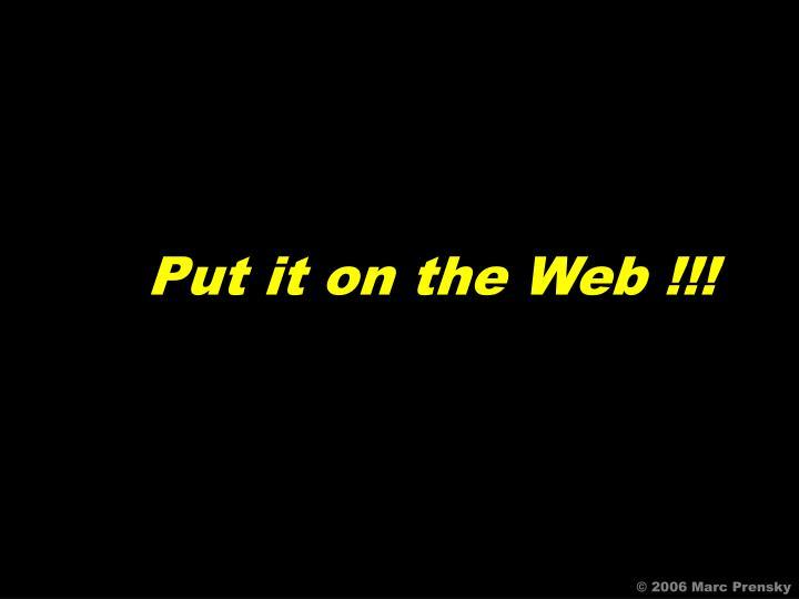 Put it on the Web