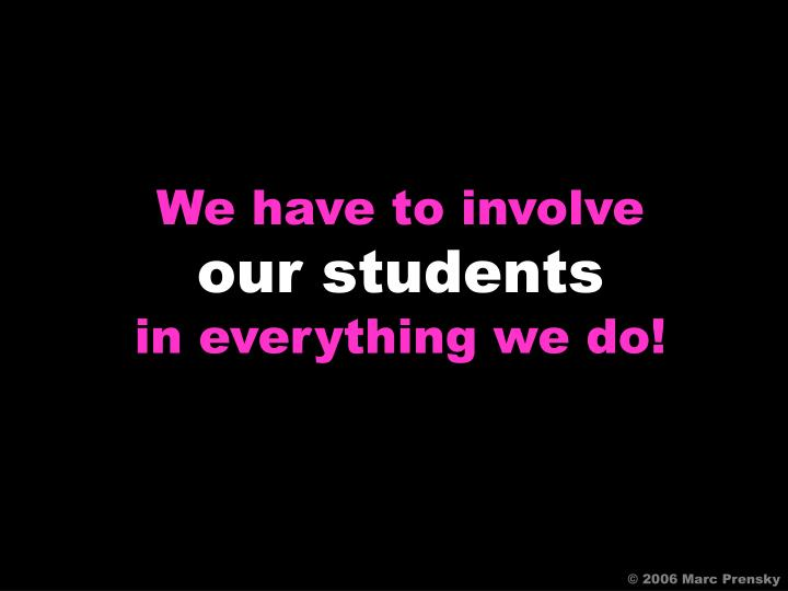We have to involve