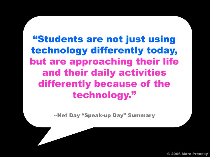 """""""Students are not just using technology differently today,"""