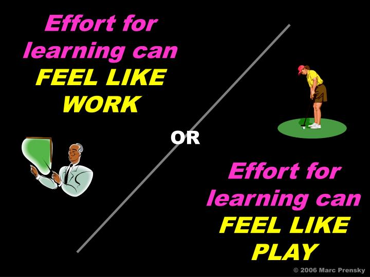 Effort for learning can