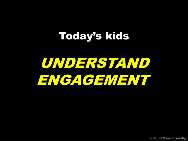 Today's kids