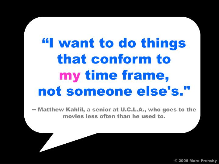 """""""I want to do things that conform to"""