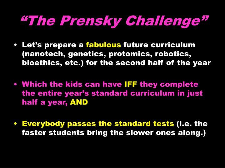 """The Prensky Challenge"""