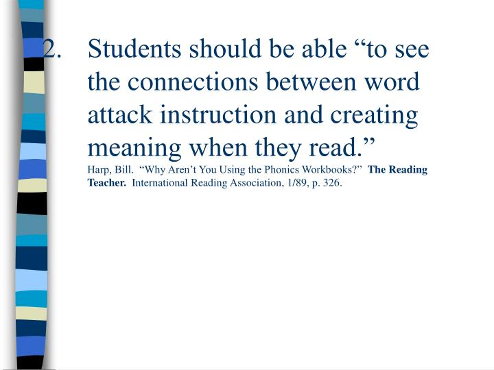 "Students should be able ""to see the connections between word attack instruction and creating meani..."