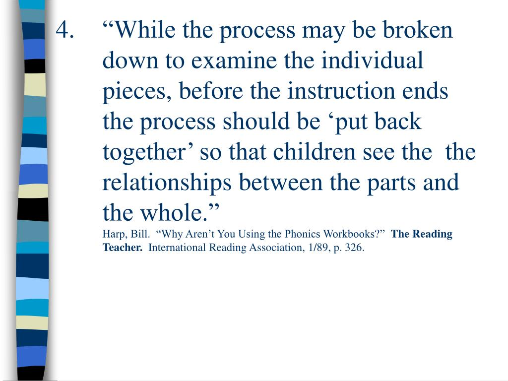 """While the process may be broken down to examine the individual pieces, before the instruction ends the process should be 'put back together' so that children see the  the relationships between the parts and the whole."""