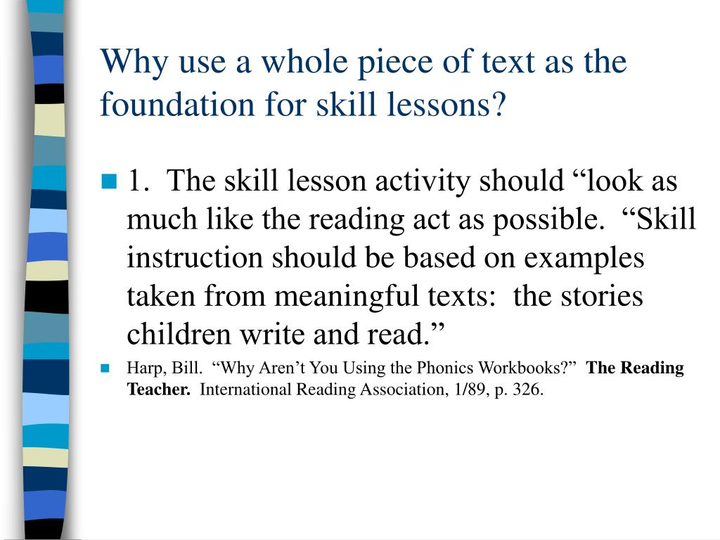 Why use a whole piece of text as the foundation for skill lessons?