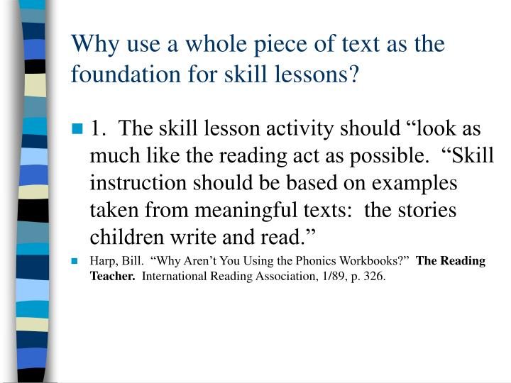 Why use a whole piece of text as the foundation for skill lessons